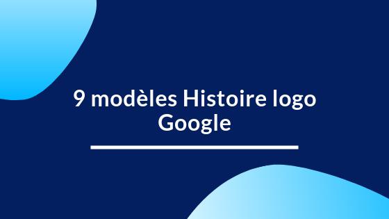 9 modèles Histoire logo Google