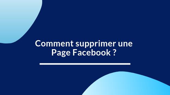 Comment supprimer une page Facebook ?