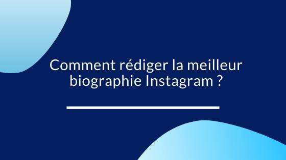 Rédiger la meilleure biographie Instagram en 6 étapes