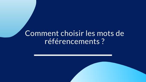 Comment choisir les mots de référencements ?