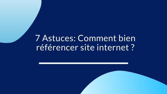 7 Astuces: Comment bien référencer site internet ?