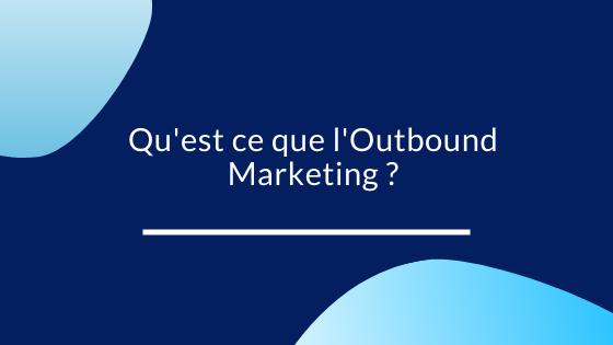 Outbound marketing strategies en 4 étapes