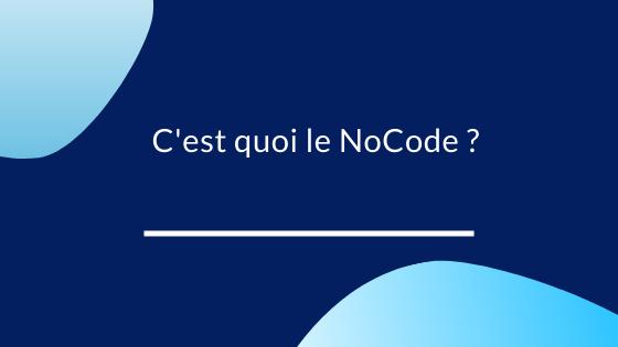 Nocode Guide les 21 meilleurs outils sur le marché