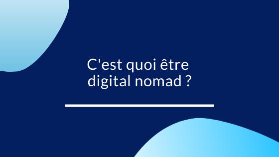 C'est quoi être digital nomad ?