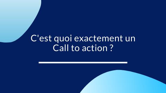 C'est quoi exactement un Call to action ?