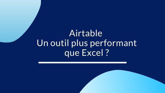 Avis Airtable Un outil plus performant que Excel ?