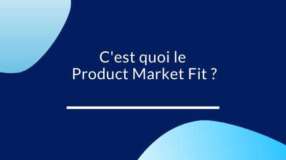 Product Market Fit En 6 étapes la méthode pour le définir