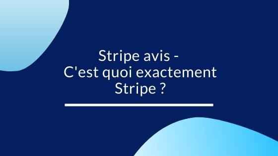 Stripe avis – C'est quoi exactement Stripe ?