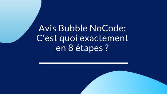 Avis Bubble NoCode 8 étapes pour mettre en place